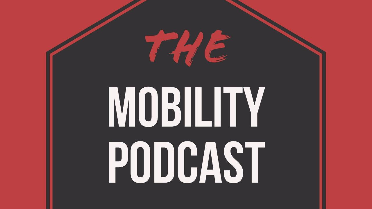 mobility podcast